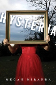"""Hysteria"", Megan Miranda's second published effort."